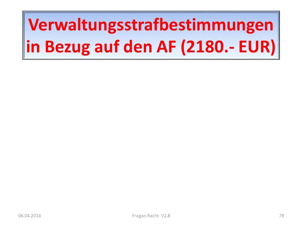 Verwaltungsstrafbestimmungen in Bezug auf den AF (2180.- EUR)
