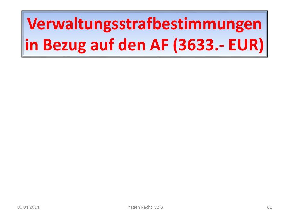 Verwaltungsstrafbestimmungen in Bezug auf den AF (3633.- EUR)