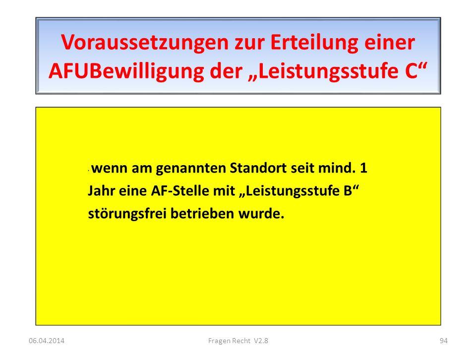 """Voraussetzungen zur Erteilung einer AFUBewilligung der """"Leistungsstufe C"""