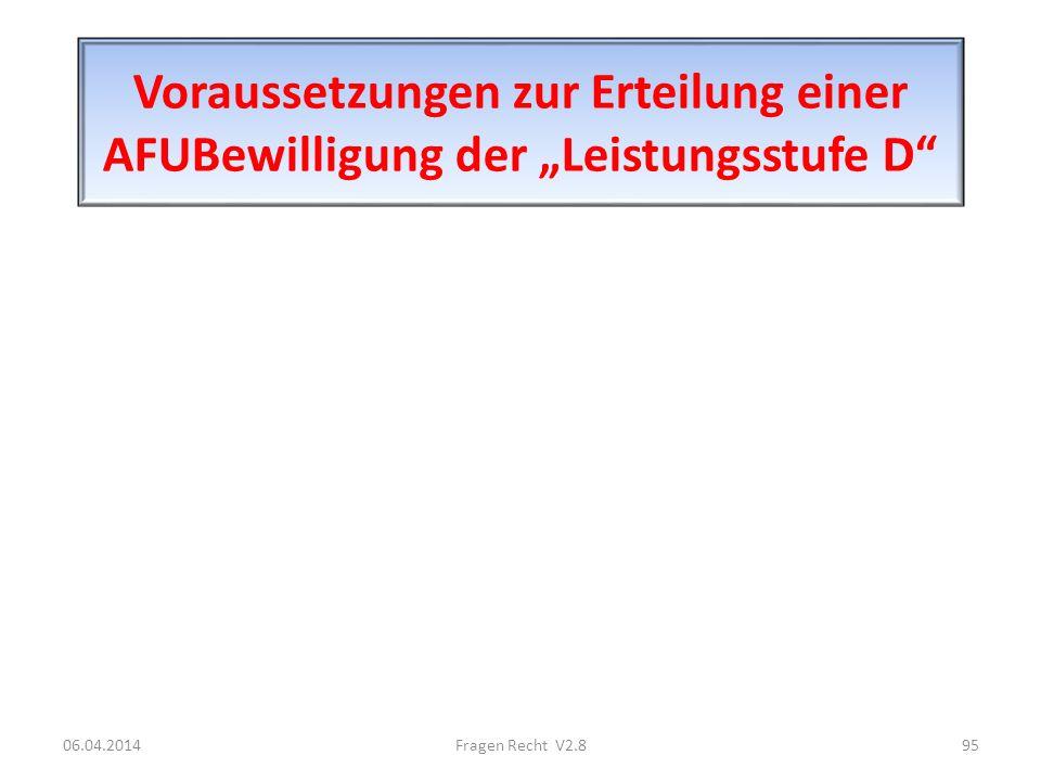 """Voraussetzungen zur Erteilung einer AFUBewilligung der """"Leistungsstufe D"""