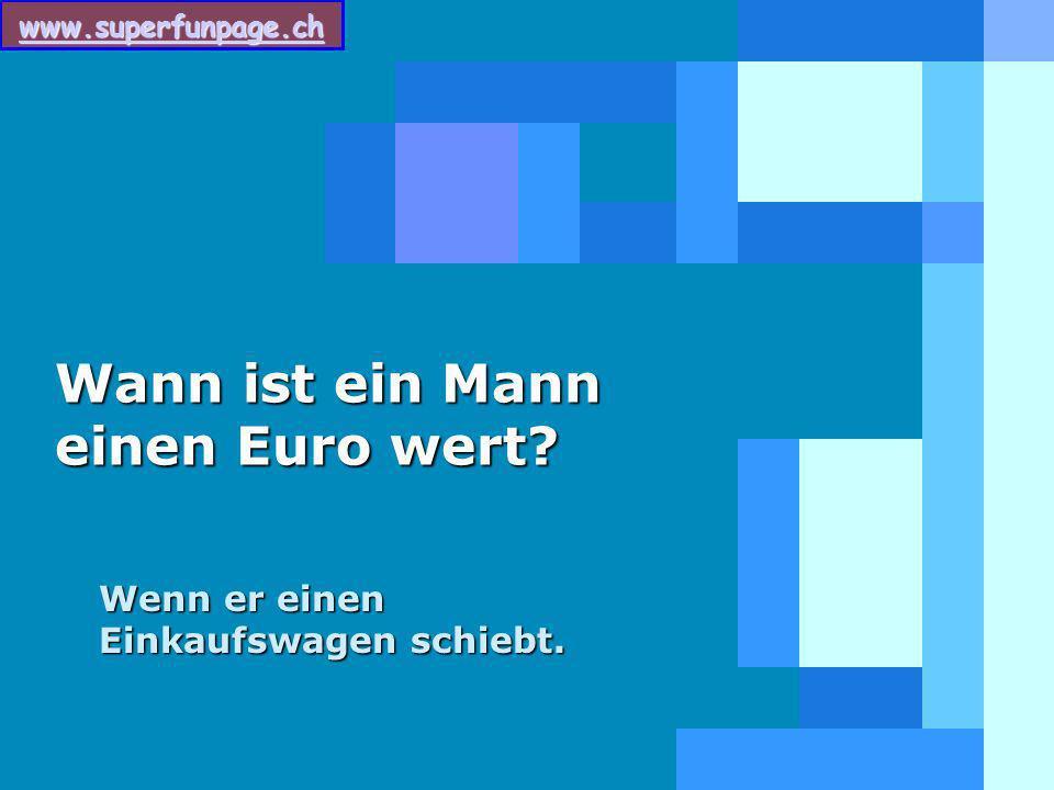 Wann ist ein Mann einen Euro wert