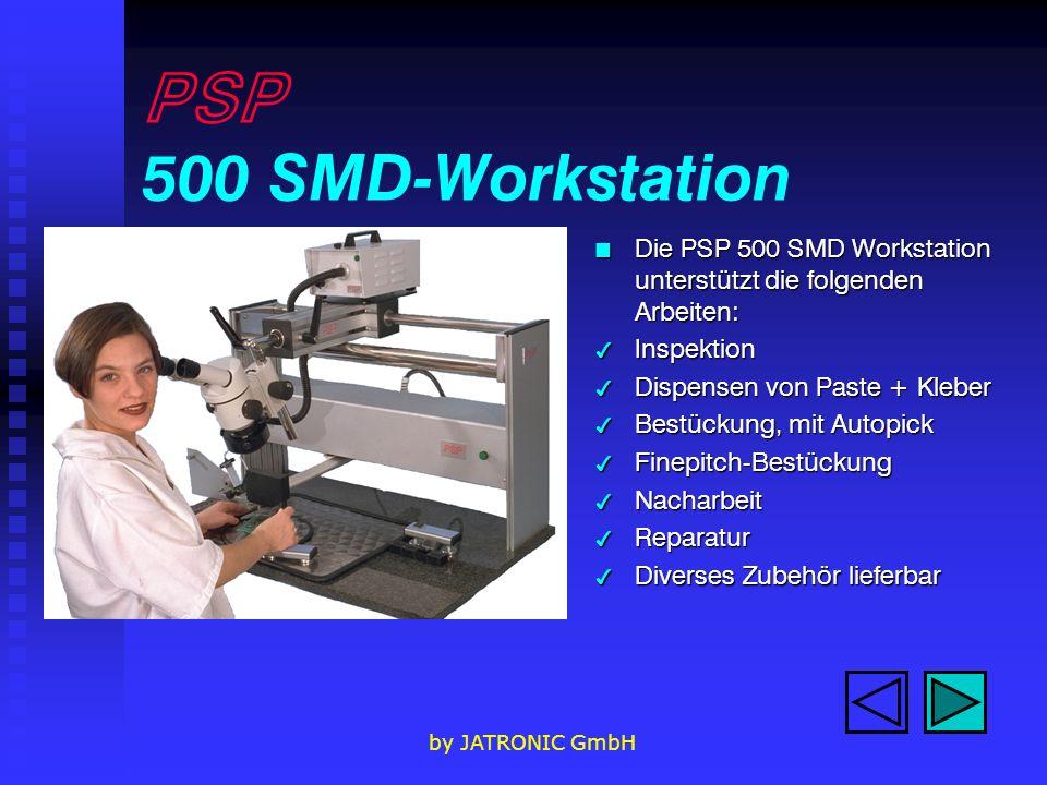 PSP 500 SMD-Workstation Die PSP 500 SMD Workstation unterstützt die folgenden Arbeiten: Inspektion.