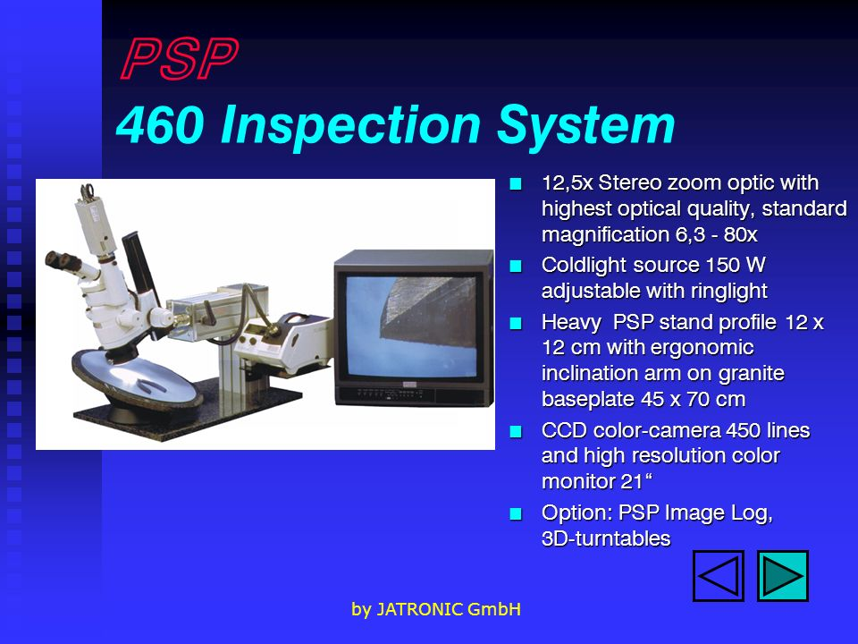 PSP 460 Inspection System 12,5x Stereo zoom optic with highest optical quality, standard magnification 6,3 - 80x.