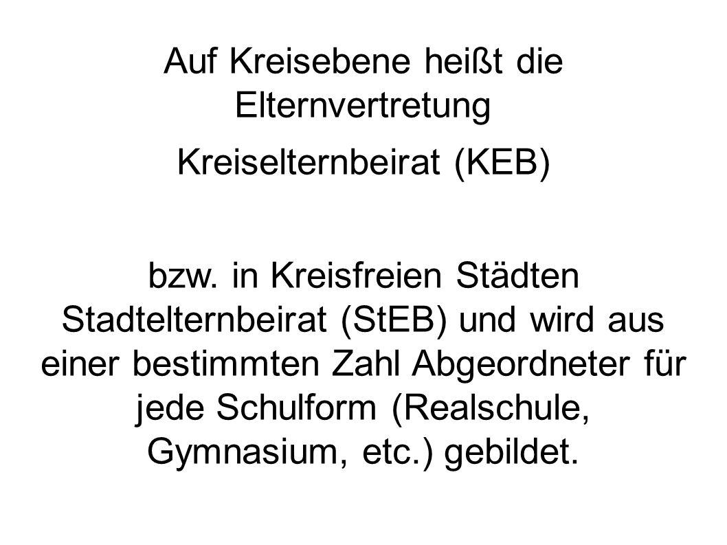 Auf Kreisebene heißt die Elternvertretung Kreiselternbeirat (KEB)