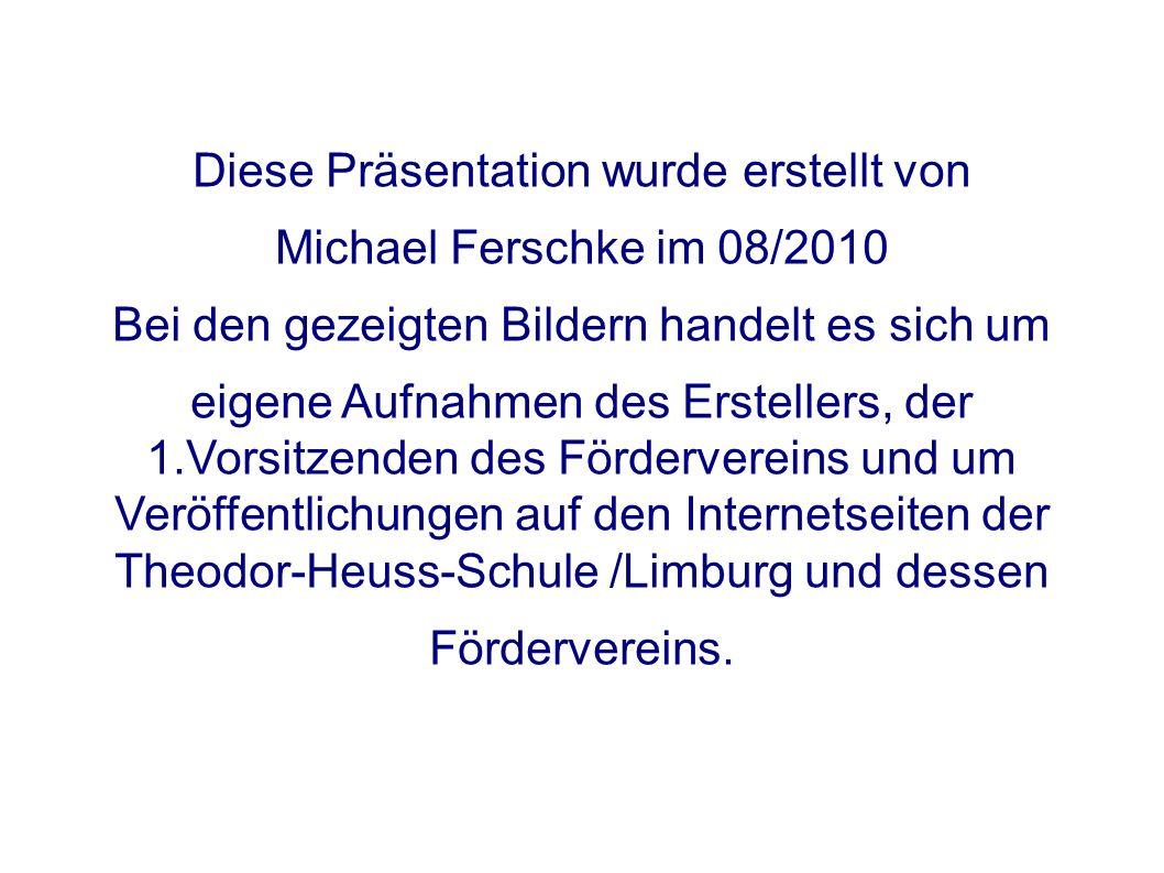 Diese Präsentation wurde erstellt von Michael Ferschke im 08/2010