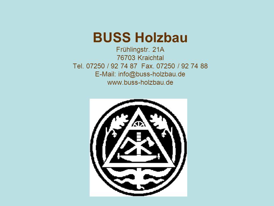 BUSS Holzbau Frühlingstr. 21A 76703 Kraichtal Tel.