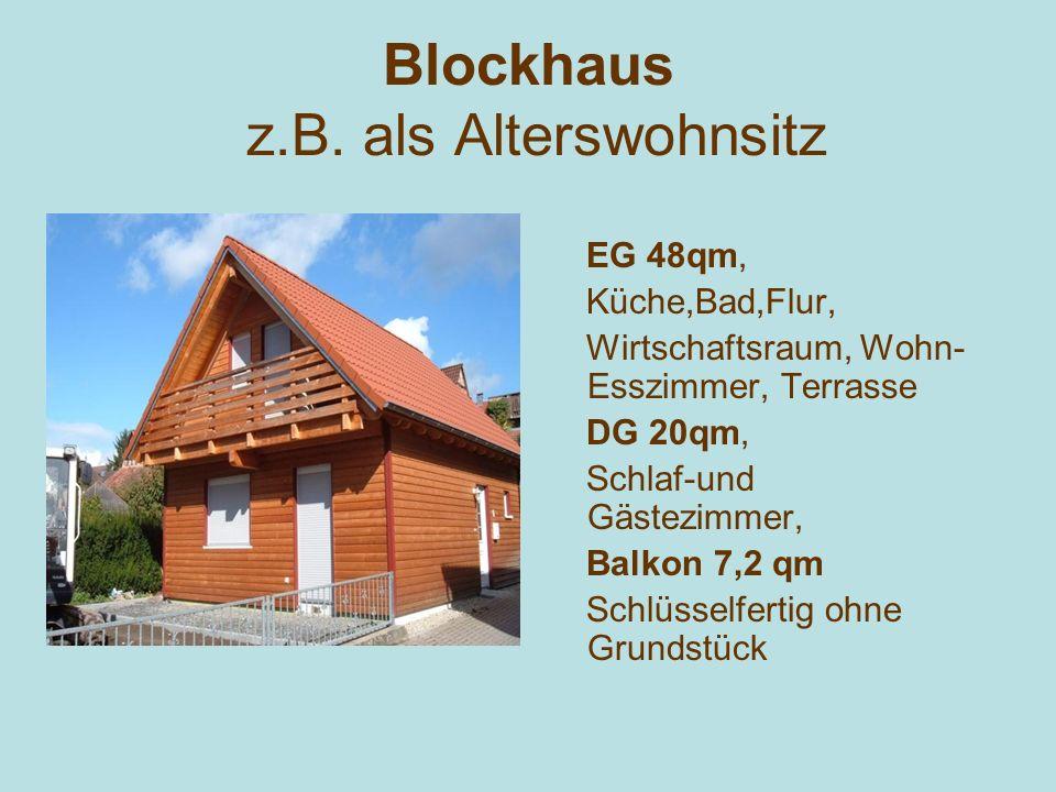 Blockhaus z.B. als Alterswohnsitz