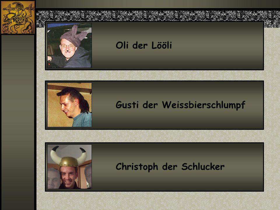 Oli der Lööli Gusti der Weissbierschlumpf Christoph der Schlucker
