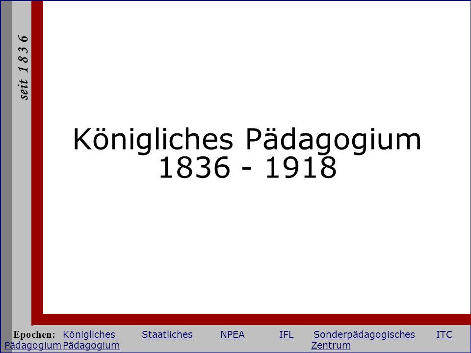 Königliches Pädagogium 1836 - 1918
