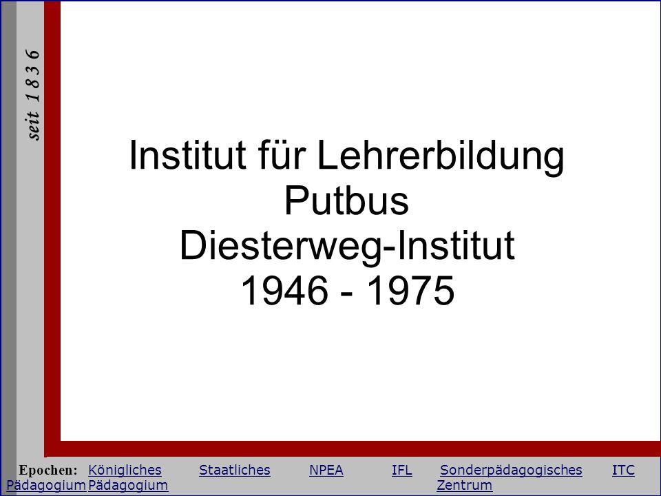 Institut für Lehrerbildung Putbus Diesterweg-Institut 1946 - 1975