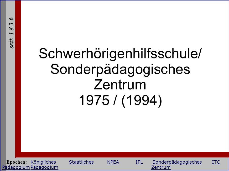 Schwerhörigenhilfsschule/ Sonderpädagogisches Zentrum 1975 / (1994)