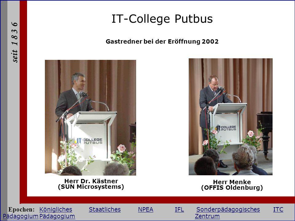IT-College Putbus Gastredner bei der Eröffnung 2002. Herr Dr. Kästner (SUN Microsystems) Herr Menke (OFFIS Oldenburg)
