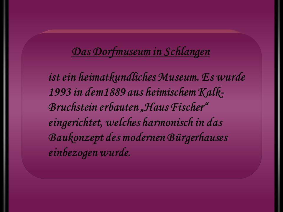 Das Dorfmuseum in Schlangen