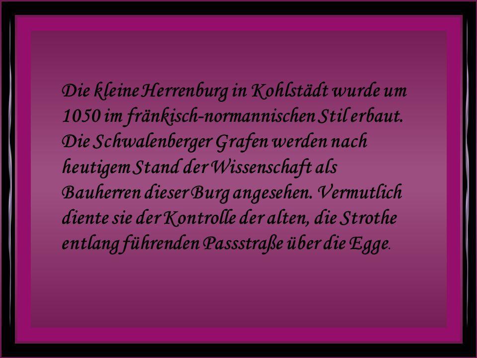 Die kleine Herrenburg in Kohlstädt wurde um 1050 im fränkisch-normannischen Stil erbaut.