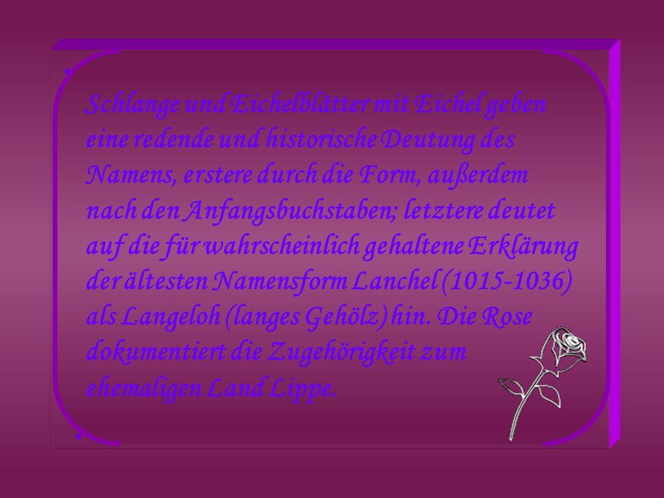 Schlange und Eichelblätter mit Eichel geben eine redende und historische Deutung des Namens, erstere durch die Form, außerdem nach den Anfangsbuchstaben; letztere deutet auf die für wahrscheinlich gehaltene Erklärung der ältesten Namensform Lanchel (1015-1036) als Langeloh (langes Gehölz) hin.
