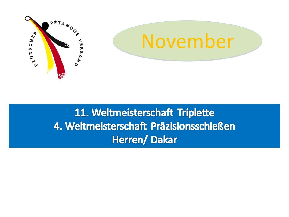 November 11. Weltmeisterschaft Triplette