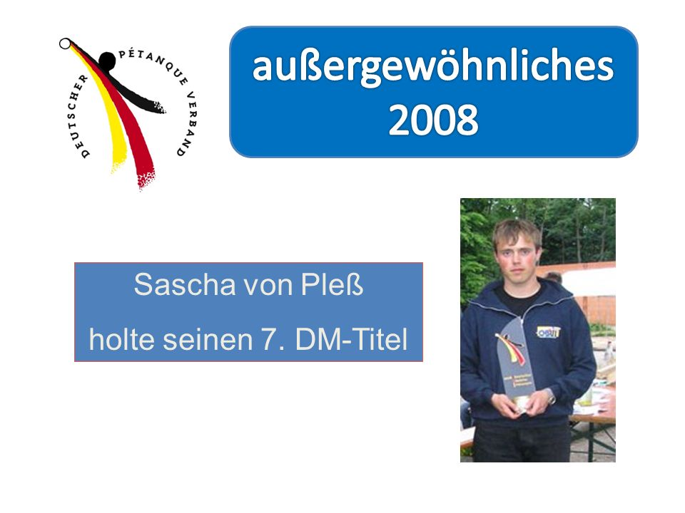 außergewöhnliches 2008 Sascha von Pleß holte seinen 7. DM-Titel