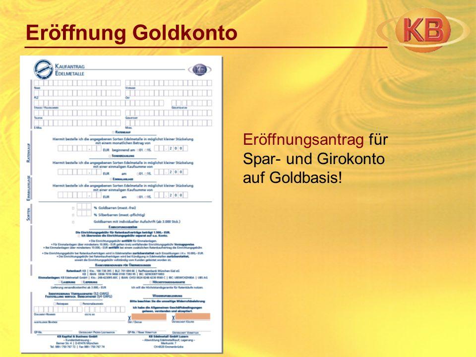 Eröffnung Goldkonto Eröffnungsantrag für Spar- und Girokonto auf Goldbasis!