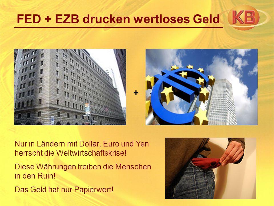 FED + EZB drucken wertloses Geld