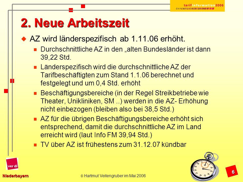 2. Neue Arbeitszeit AZ wird länderspezifisch ab 1.11.06 erhöht.
