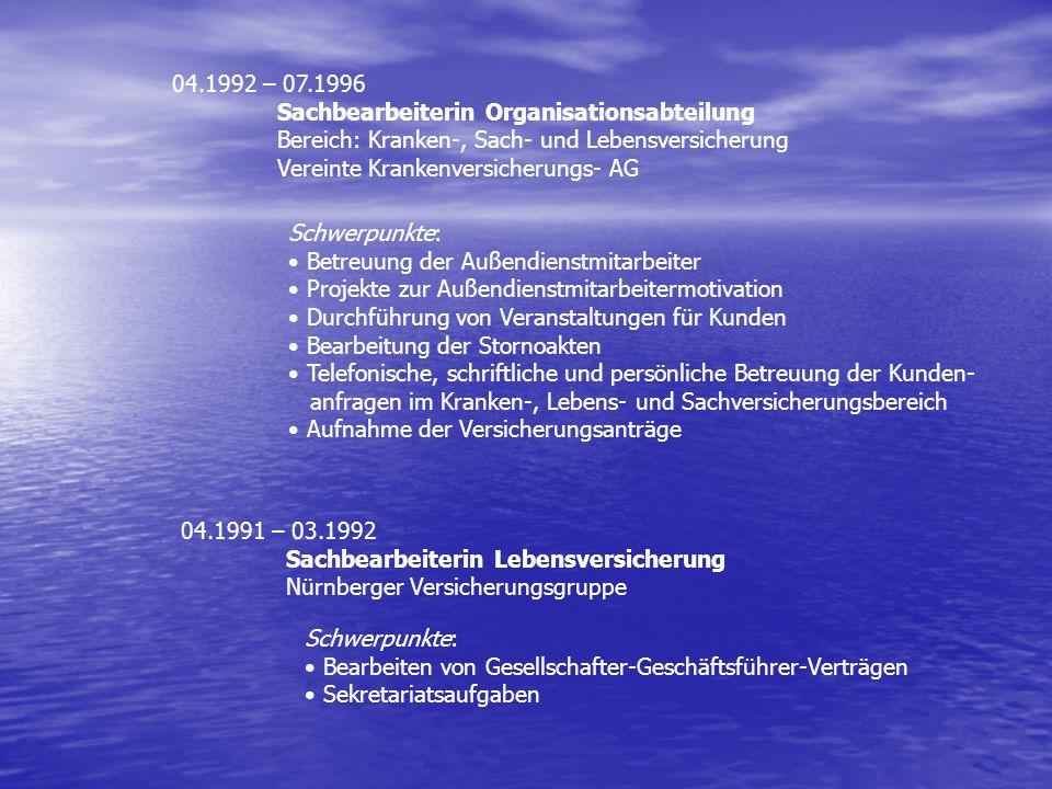 04.1992 – 07.1996 Sachbearbeiterin Organisationsabteilung. Bereich: Kranken-, Sach- und Lebensversicherung.