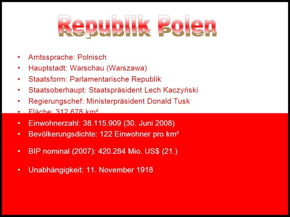 Republik Polen Amtssprache: Polnisch Hauptstadt: Warschau (Warszawa)