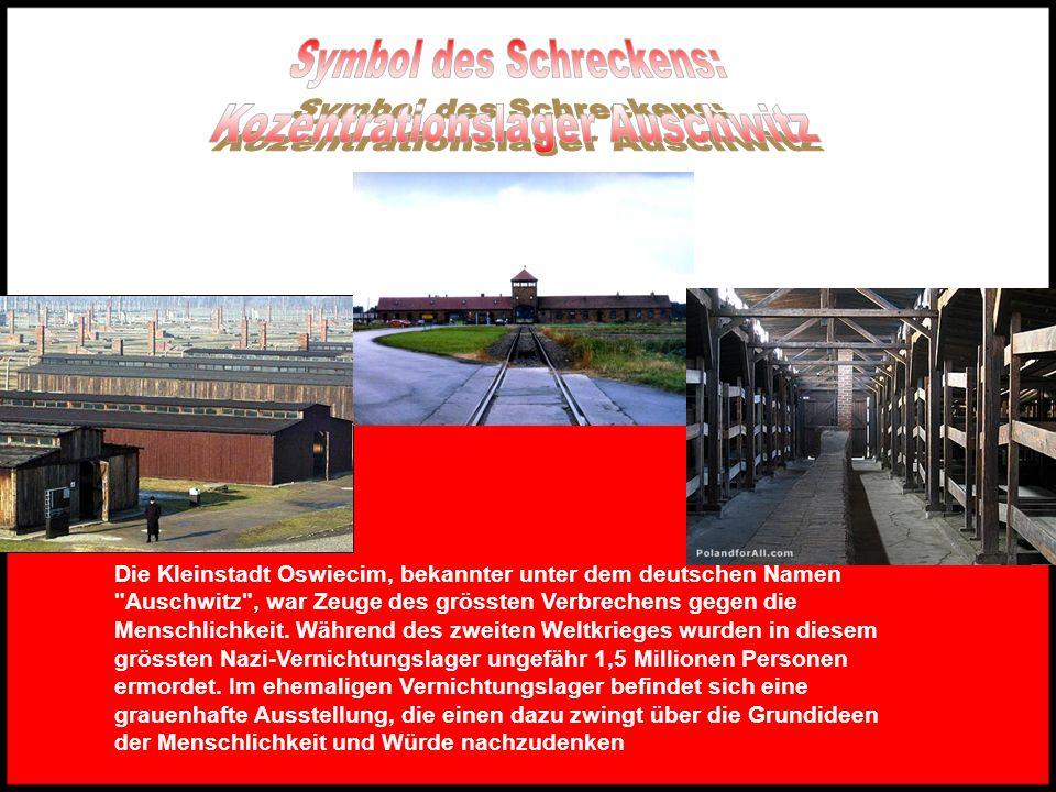 Symbol des Schreckens: Kozentrationslager Auschwitz