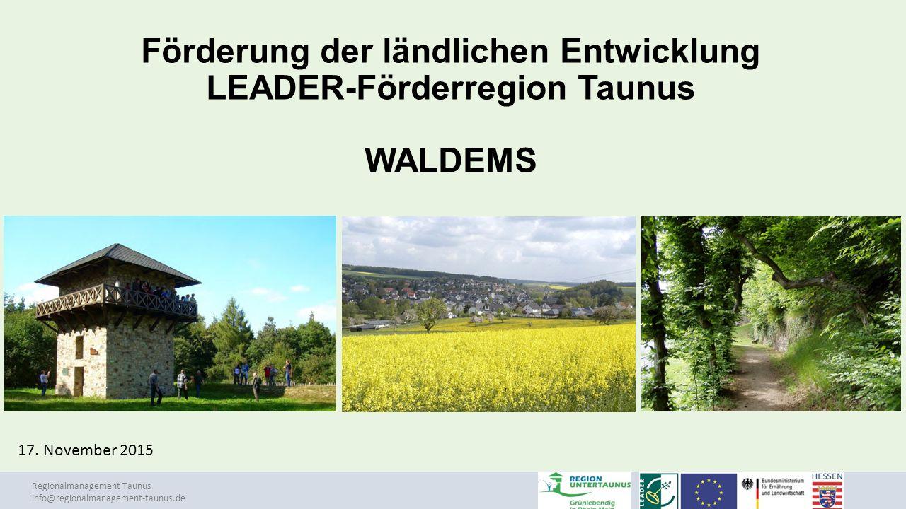 Förderung der ländlichen Entwicklung LEADER-Förderregion Taunus WALDEMS