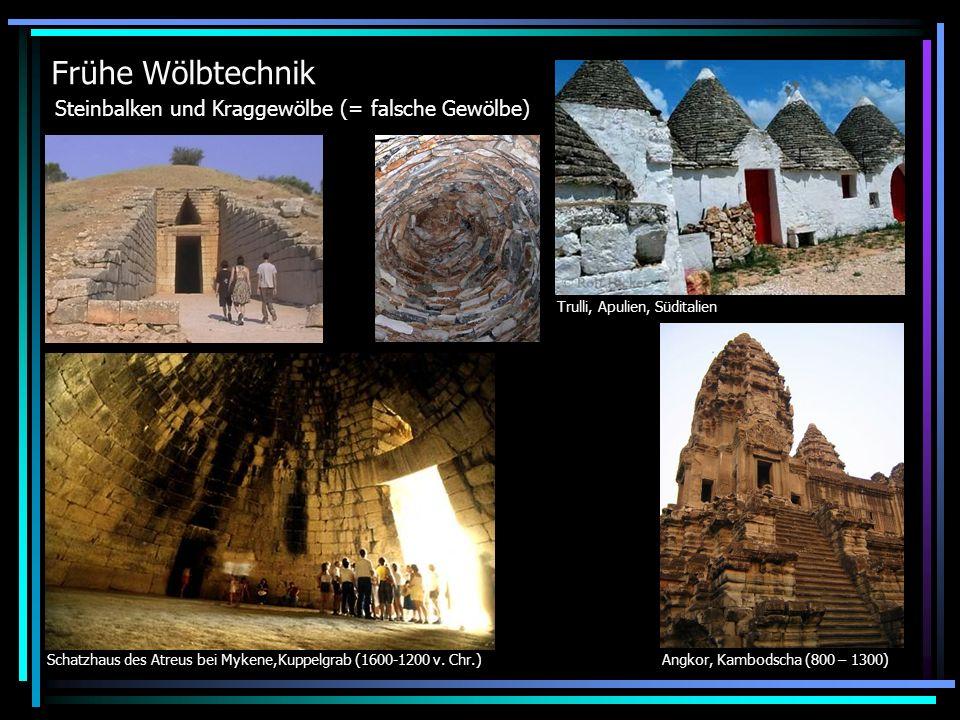 Frühe Wölbtechnik Steinbalken und Kraggewölbe (= falsche Gewölbe)