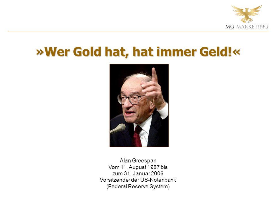 »Wer Gold hat, hat immer Geld!«
