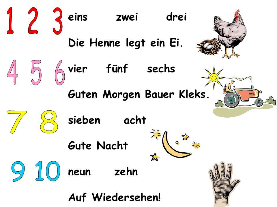 1 2 3 4 5 6 7 8 9 10 eins zwei drei Die Henne legt ein Ei.