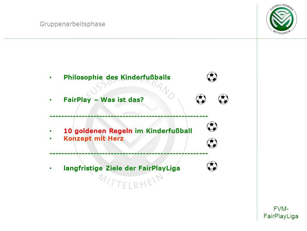 Gruppenarbeitsphase Philosophie des Kinderfußballs. FairPlay – Was ist das ------------------------------------------------------