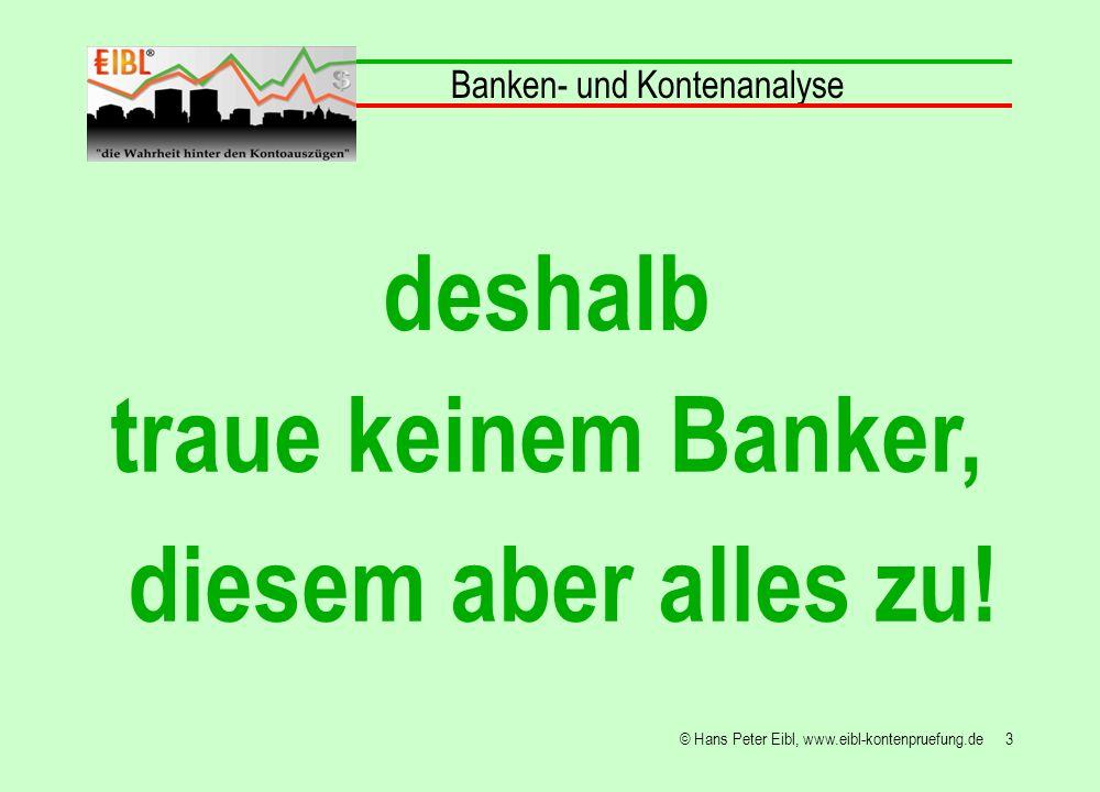 deshalb traue keinem Banker, diesem aber alles zu!