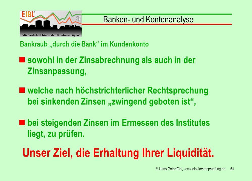 Unser Ziel, die Erhaltung Ihrer Liquidität.