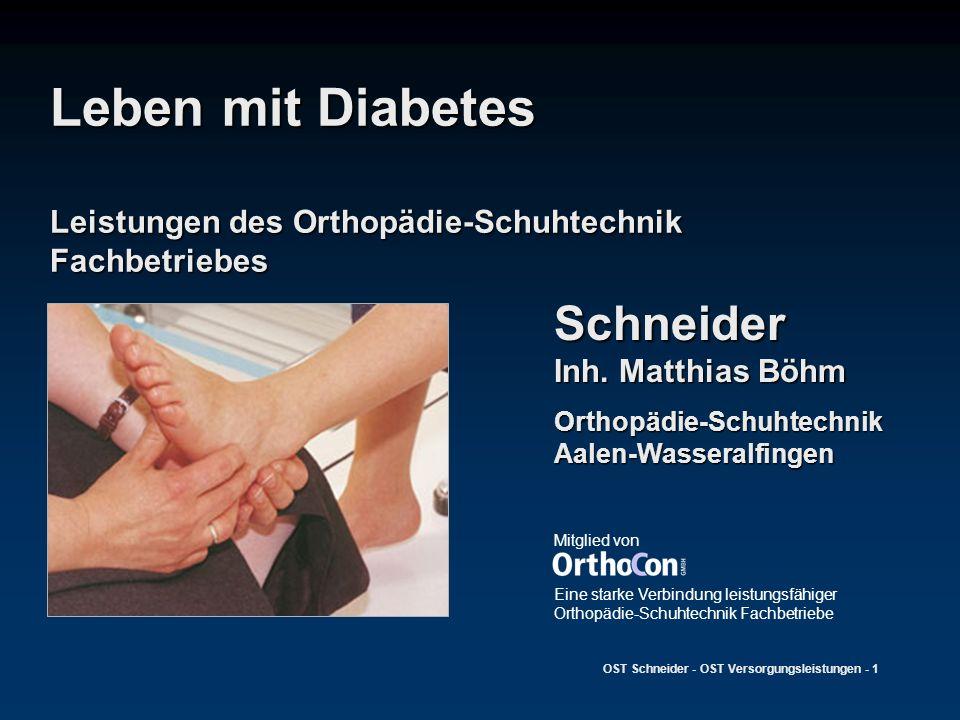Leben mit Diabetes Leistungen des Orthopädie-Schuhtechnik Fachbetriebes