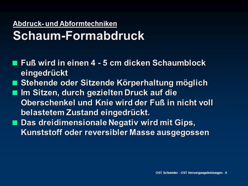 Abdruck- und Abformtechniken Schaum-Formabdruck