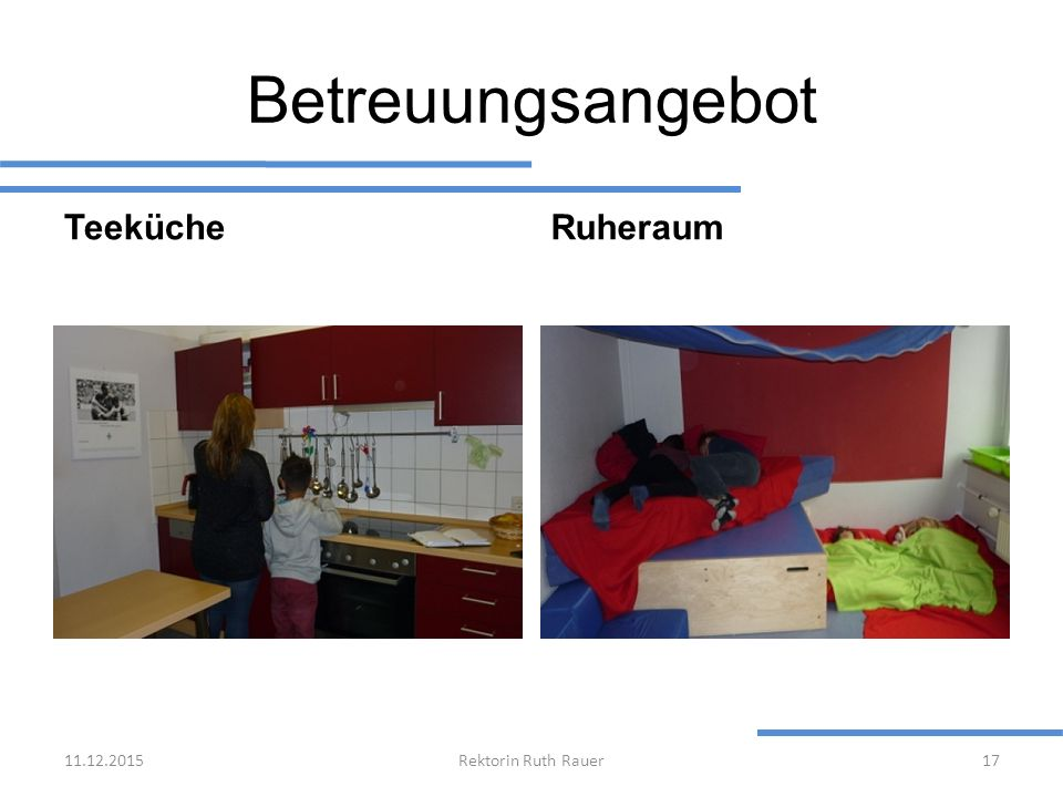 Betreuungsangebot Teeküche Ruheraum 25.04.2017 Rektorin Ruth Rauer