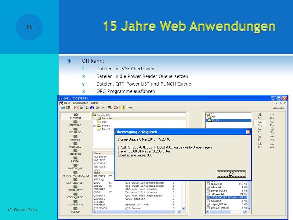 15 Jahre Web Anwendungen QIT kann: Dateien ins VSE übertragen