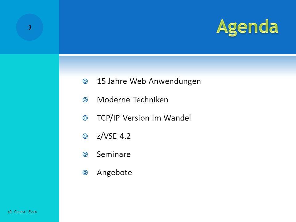 Agenda 15 Jahre Web Anwendungen Moderne Techniken