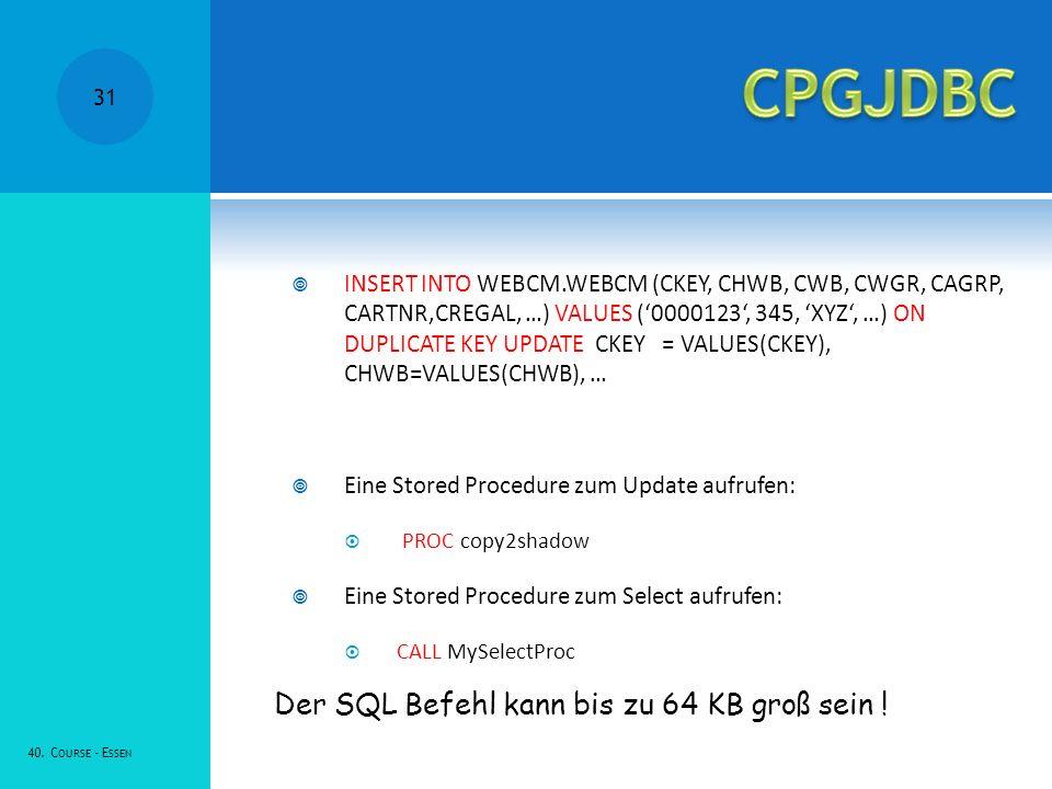 CPGJDBC Der SQL Befehl kann bis zu 64 KB groß sein !