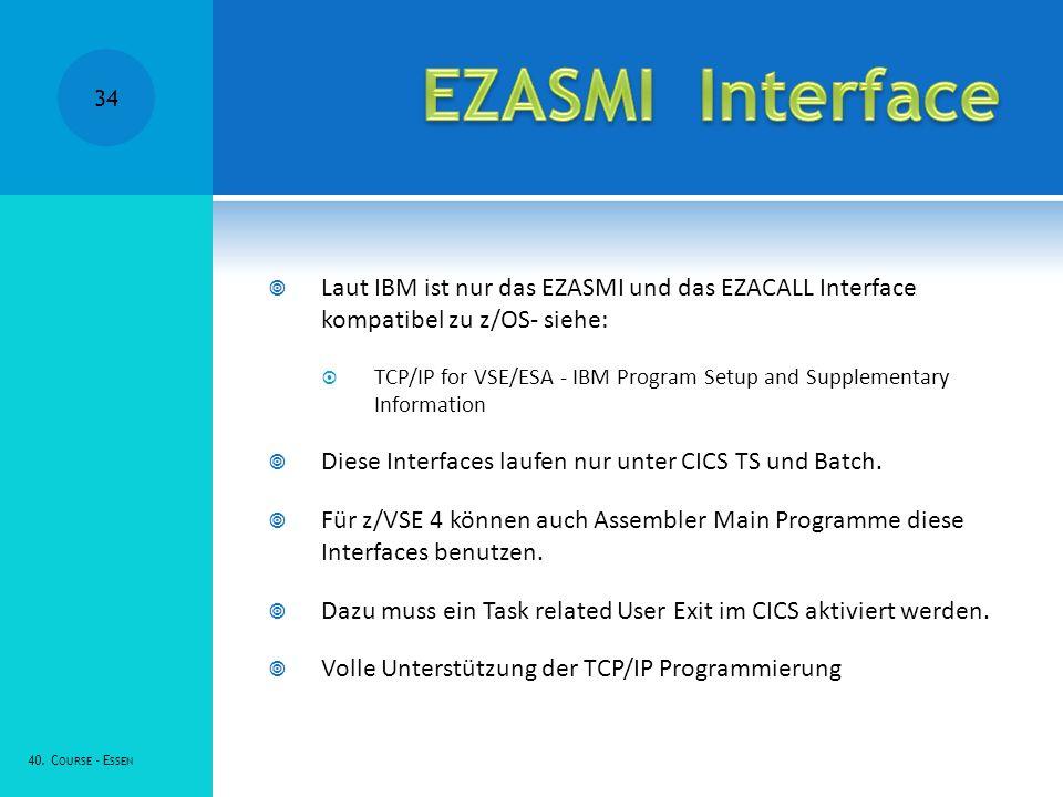 EZASMI Interface Laut IBM ist nur das EZASMI und das EZACALL Interface kompatibel zu z/OS- siehe:
