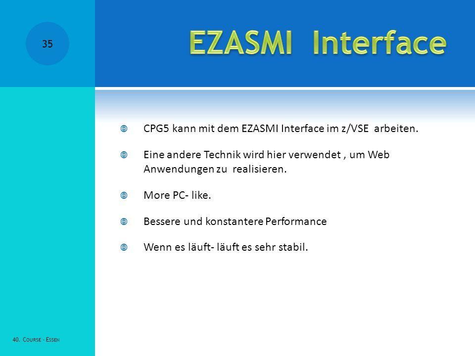 EZASMI Interface CPG5 kann mit dem EZASMI Interface im z/VSE arbeiten.