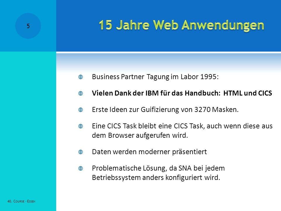15 Jahre Web Anwendungen Business Partner Tagung im Labor 1995: