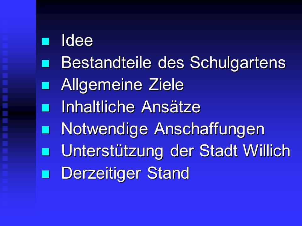 Idee Bestandteile des Schulgartens. Allgemeine Ziele. Inhaltliche Ansätze. Notwendige Anschaffungen.
