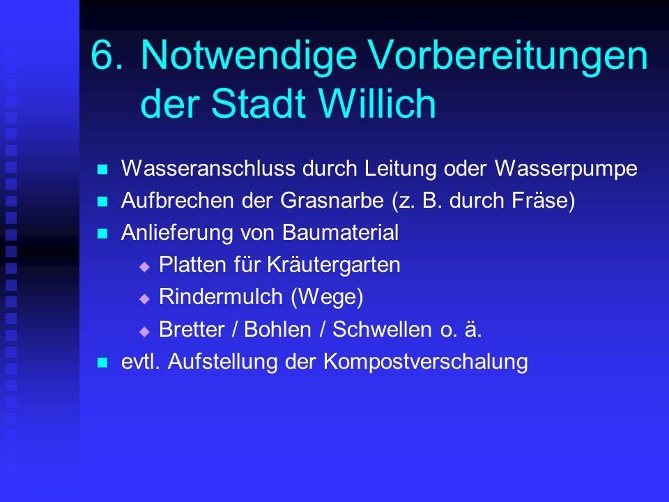 6. Notwendige Vorbereitungen der Stadt Willich