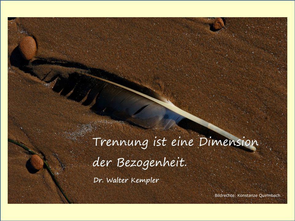Trennung ist eine Dimension der Bezogenheit.