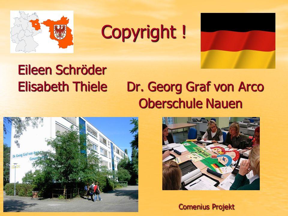Copyright ! Eileen Schröder Elisabeth Thiele Dr. Georg Graf von Arco