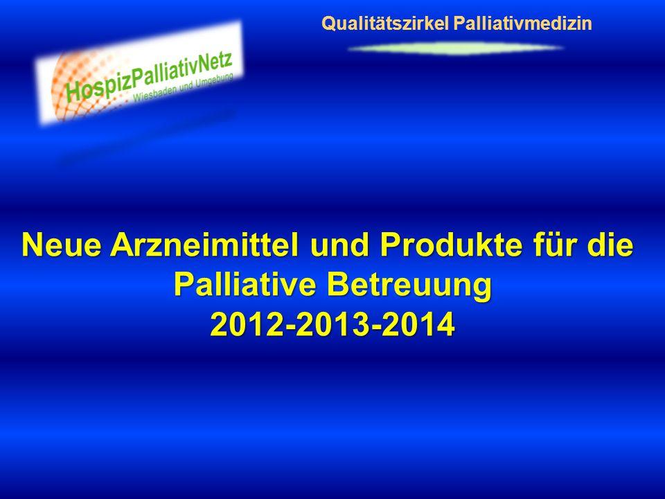 Neue Arzneimittel und Produkte für die Palliative Betreuung