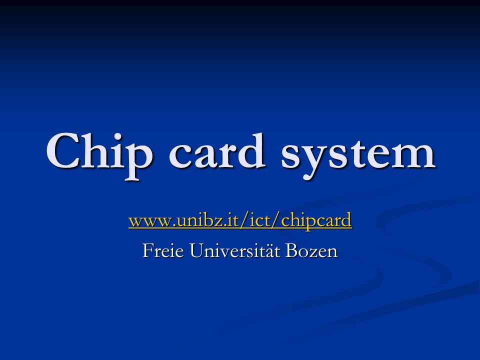 www.unibz.it/ict/chipcard Freie Universität Bozen
