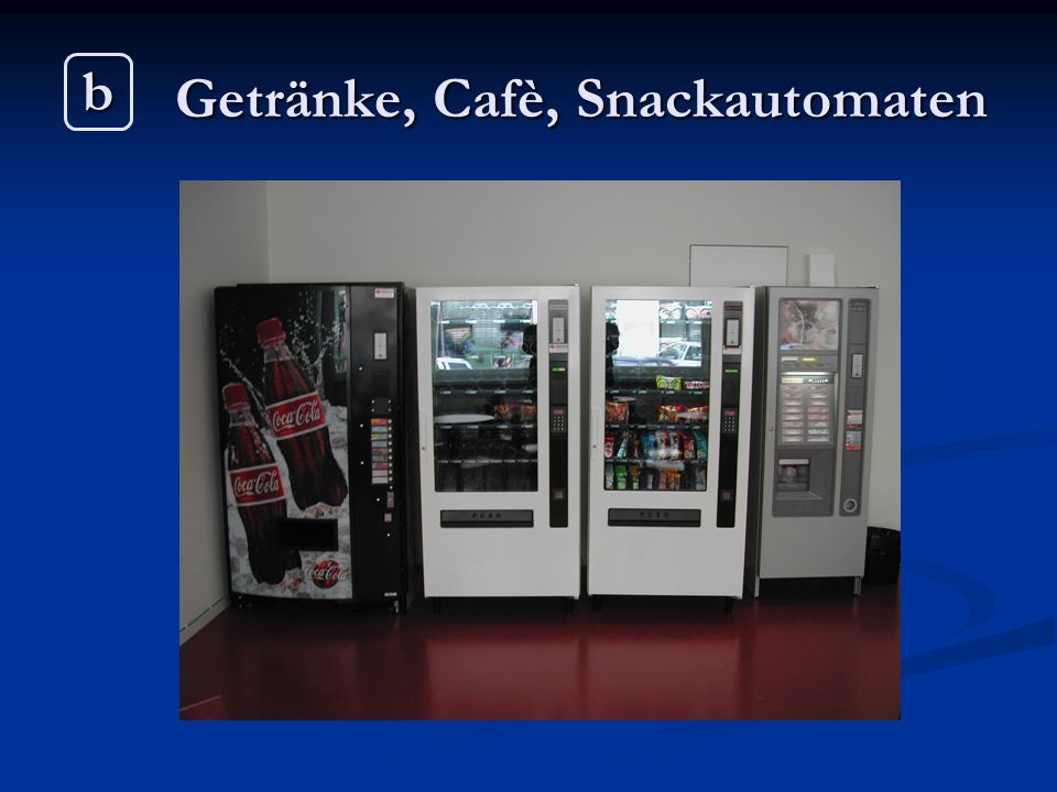 Getränke, Cafè, Snackautomaten